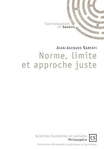 Norme, limite et approche juste (Philosophie politique et juridique)