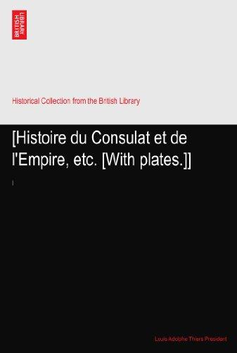 [Histoire du Consulat et de l'Empire, etc. [With plates.]]: I