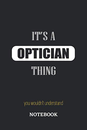 It's a Optician thing, you wouldn't understand Notebook: 6x9 inches - 110...