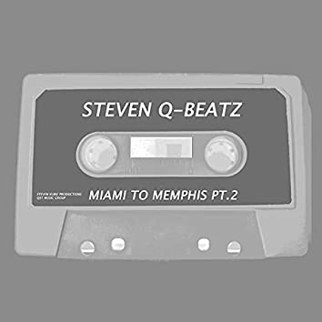 Miami To Memphis, Pt. 2