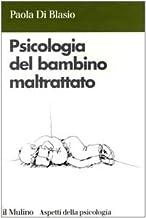Permalink to Psicologia del bambino maltrattato PDF