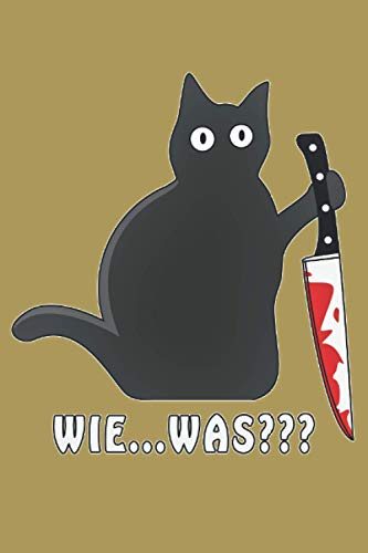 Katze Messer WIE...WAS???: Liniertes Notizbuch-Tagebuch bzw. Übungsbuch mit 120 Seiten