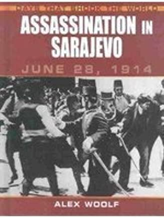 Assassination In Sarajev0 June 28 1914 Days That Shook