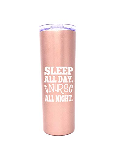 Cute Tumblers for Nurses - Double Walled Stainless Steel - Gift for Nurses, Nursing Students, Medical Assistants (Nurse All Night Rose Gold 20 oz)