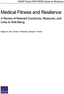 Medical Fitness and Resilience: A Review of Relevant Constructs, Measures, and Links to Well-Being