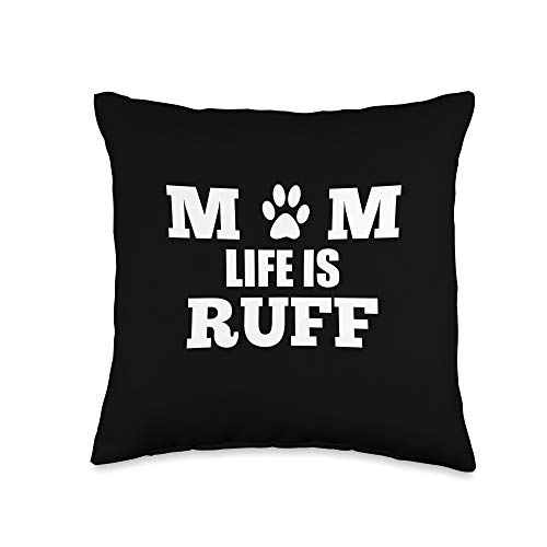 Mom Life is Ruff - Throw Pillow