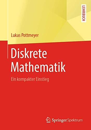 Diskrete Mathematik: Ein kompakter Einstieg