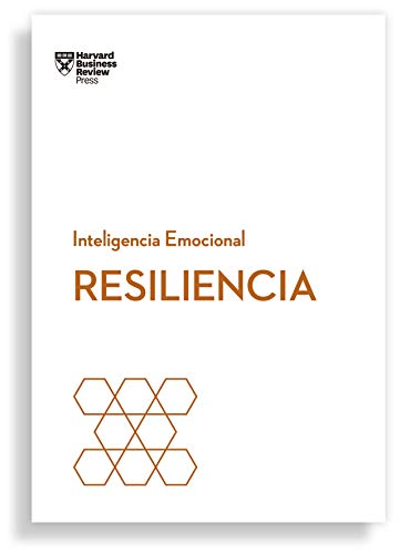 Resiliencia (Serie Inteligencia Emocional HBR )