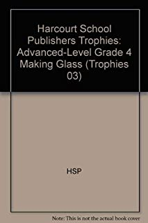 Harcourt School Publishers Trophies: Advanced-Level Grade 4 Making Glass