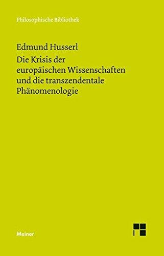 Die Krisis der europäischen Wissenschaften und die transzendentale Phänomenologie: Eine Einleitung in die phänomenologische Philosophie (Philosophische Bibliothek)