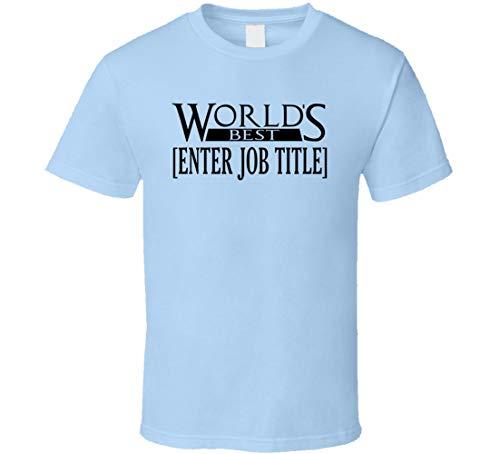 TIANWEI Personalizado del mundo mejor entrar en el empleo título personalizado carrera camiseta azul claro
