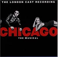 Chicago by MUSICAL-ORIGINAL LONDON CAST (1998-12-16)
