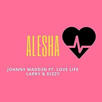 Alesha (feat. Love Life Larry & Dizzy)
