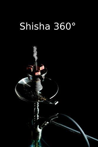 Shisha 360 Grad Tipps & Tricks