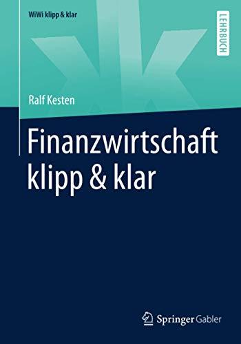 Finanzwirtschaft klipp & klar (WiWi klipp & klar)