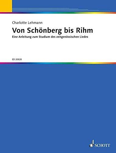 Von Schönberg bis Rihm: Eine Anleitung zum Studium des zeitgenössischen Liedes. Singstimme und Klavier.