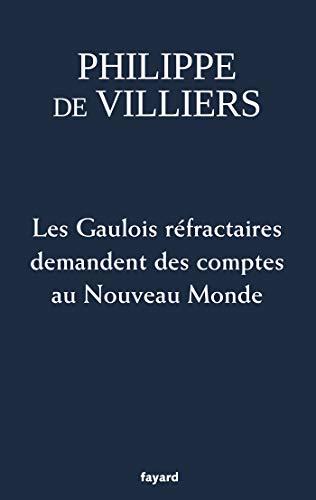 Les Gaulois réfractaires demandent des comptes au Nouveau Monde (Documents)