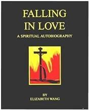 Falling in Love: A Spiritual Autobiography