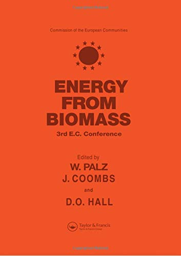 Palz, W: Energy from the Biomass: Third EC Conference (Proceedings of the International Conference on Biomass Hel in Venice, Italy, 25-29 March 1985)