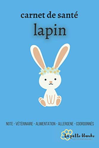 Carnet de santé lapin: Livre de santé à remplir pour...