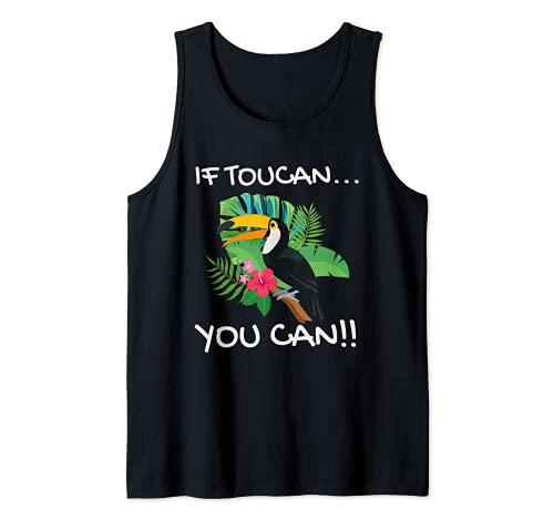 If Toucan... You Can!! Bird Animal Motif Parrot Tucan Toucan Tank Top