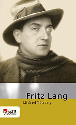 Fritz Lang: Mit Selbstzeugnissen und Bilddokumenten (German Edition)