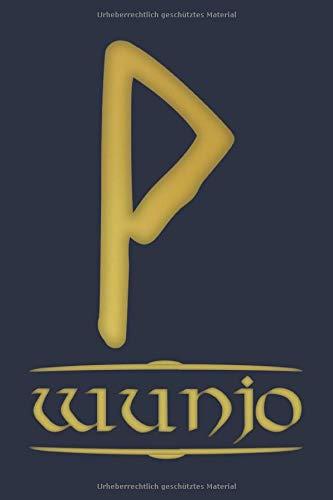 """Wunjo - Rune - Freude / Älteres Futhark: Notizbuch (6"""" x 9"""" ~ DinA5) mit 120 linierten Seiten zum Notieren, Malen und Zeichnen. Magisches nordisches ... möglichen Anlässen. (Mythologie, Band 17)"""