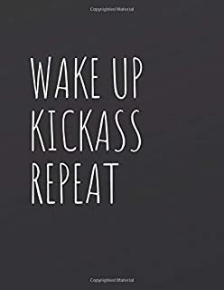 Wake Up Kickass Repeat: Blank Lined Composition workout Notebook, Journal & Planner | Motivational Inspirational and Positive Funny Gifts