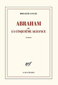 Abraham ou La cinquième Alliance par Boualem Sansal