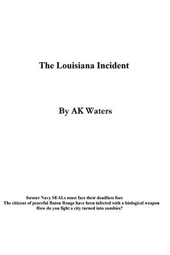 The Louisiana Incident- Former Navy Seals vs Zombies (English Edition)