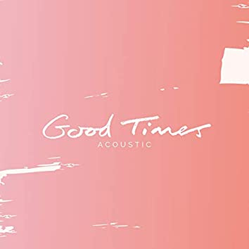 Good Times (Acoustic)