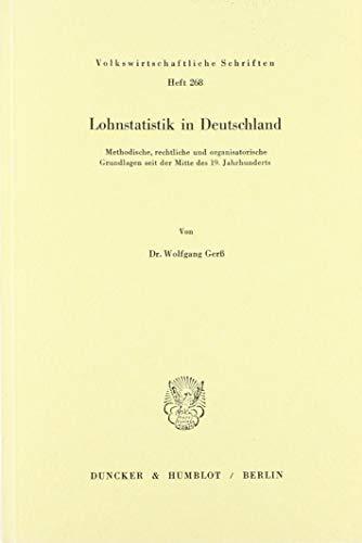 Lohnstatistik in Deutschland.: Methodische, rechtliche und organisatorische Grundlagen seit der Mitte des 19. Jahrhunderts.の詳細を見る