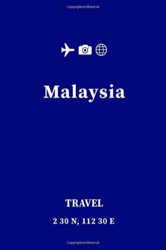Malaysia Travel Journal | Notebook: Everything you need in a travel journal and nothing more| Pages 110 , 6 x 9 Inches