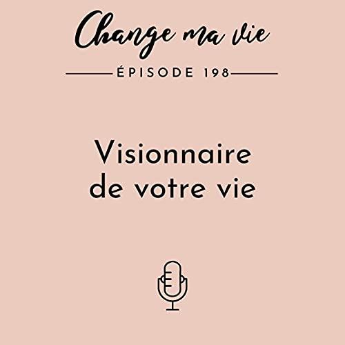 Visionnaire de votre vie Audiobook By Clotilde Dusoulier cover art
