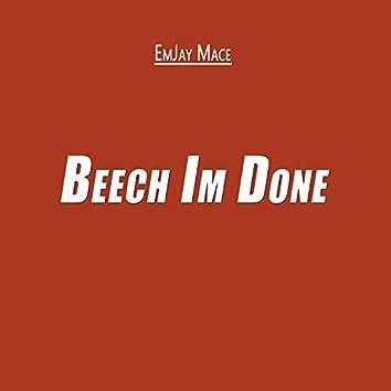 Beech I'm Done