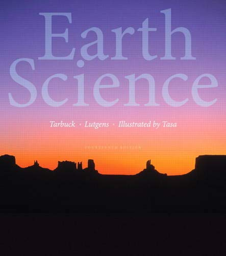 Compare Textbook Prices for Earth Science 14 Edition ISBN 9780321928092 by Tarbuck, Edward J.,Lutgens, Frederick K.,Tasa, Dennis G.
