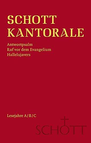 SCHOTT Kantorale: Antwortpsalm, Ruf vor dem Evangelium, Hallelujavers. Lesejahre A/B/C