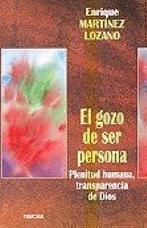 gozo de Ser Persona: Plenitud humana transparencia de Dios: 215 (Espiritualidad)