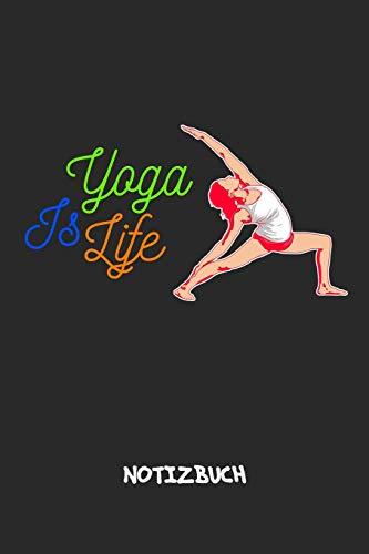Yoga Is Life: NOTIZBUCH A5 Liniert Yoga Guru Schreibblock - Notizblock 120 Seiten 6x9 inch Tagebuch für Erwachsene - Yogi Notizheft Yoga Spruch Yogalehrer Geschenk