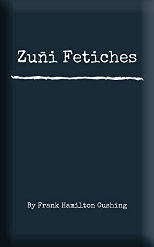 Zuñi Fetiches (English Edition)