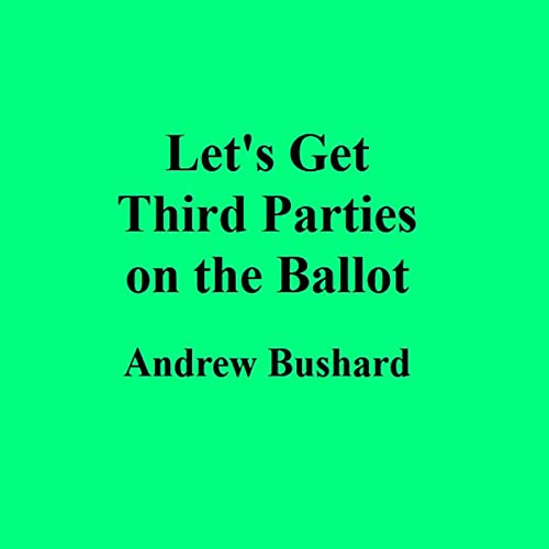 Let's Get Third Parties on the Ballot cover art