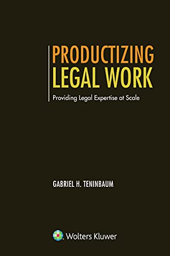 Productizing Legal Work: Providing Legal Expertise at Scale (Aspen Casebook Series) (English Edition)