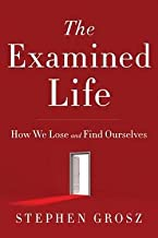Stephen Grosz: The Examined Life : How We Lose and Find Ourselves (Hardcover); 2013 Edition
