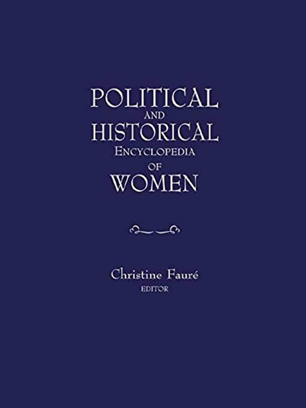 悪化させるシンカン武器Political and Historical Encyclopedia of Women (English Edition)