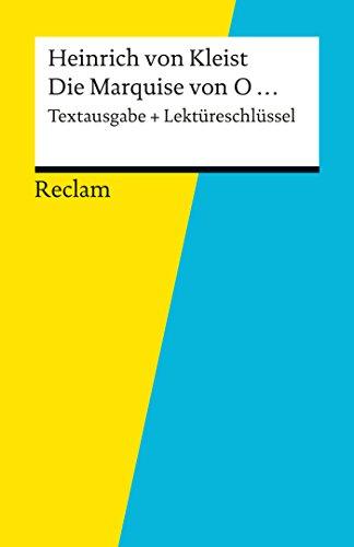 Textausgabe + Lektüreschlüssel. Heinrich von Kleist: Die Marquise von O...: Reclam Textausgabe + Lektüreschlüssel