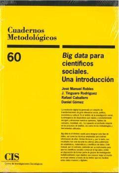 Big data para científicos Sociales. Una Introducción: 60 (Cuadernos Metodológicos)