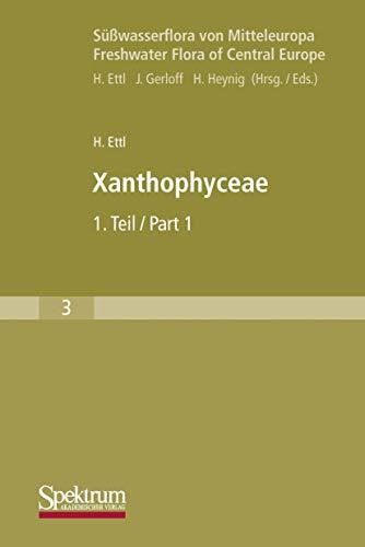 Süßwasserflora von Mitteleuropa, Bd. 03: Xanthophyceae: Xanthophyceae (German Edition)