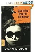 Slouching Towards Bethlehem: Essays (FSG Classics) 1st (first) edition