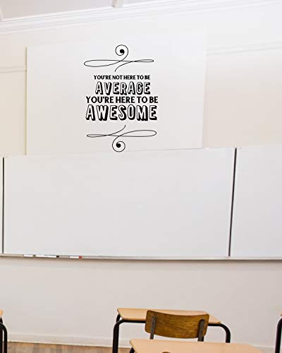 Autocollant mural en vinyle Youre Not Here to Be Average You are Here to Be Amazing