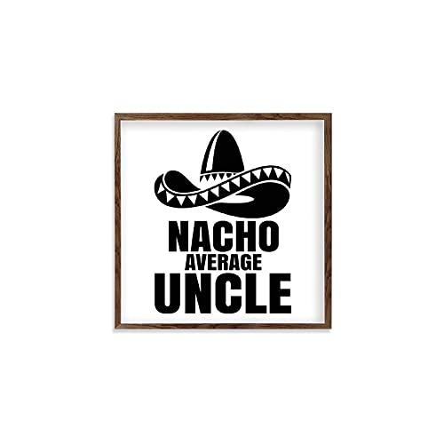 BYRON HOYLE Letrero enmarcado de madera de Nacho con texto en inglés 'Uncle Cinco De Padre' para colgar en la pared, decoración de granja de 30 x 30 cm, arte de pared para sala de estar y cocina